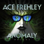 ACE FREHLEY - Anomaly (Deluxe Edition)
