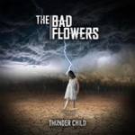 THE BAD FLOWERS - Thunder Child