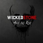WICKED STONE- Ain't No Rest
