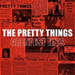 THE PRETTY THINGS – Greatest Hits