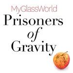 MY GLASS WORLD - Prisoner Of Gravity