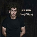 JOSH TAERK - Beautiful Tragedy
