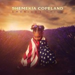 SHEMEKIA COPELAND – America's Child