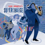 ALBIE DONNELLY'S SUPERCHARGE - Get Hip