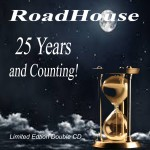 Roadhouse - 25 years And Counting