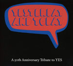 Yesterday And Today (A 50th Anniversary Tribute to Yes)