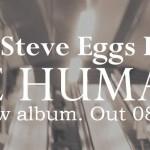 STEVE EGGS – We Humans