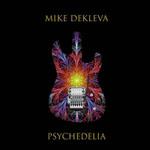 MIKE DEKLEVA - Psychedelia