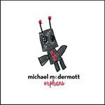 MICHAEL McDERMOTT Orphans
