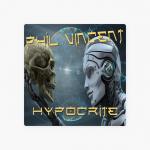 PHIL VINCENT – Hypocrite