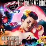 WILY BO WALKER - The Roads We Ride