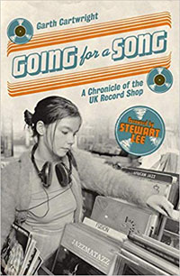 GARTH CARTWRIGHT - Going For A Song (A Chronicle Of The UK Record Shop)