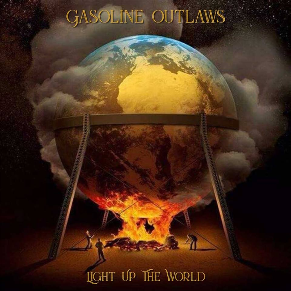 GASOLINE OUTLAWS – Light Up The World