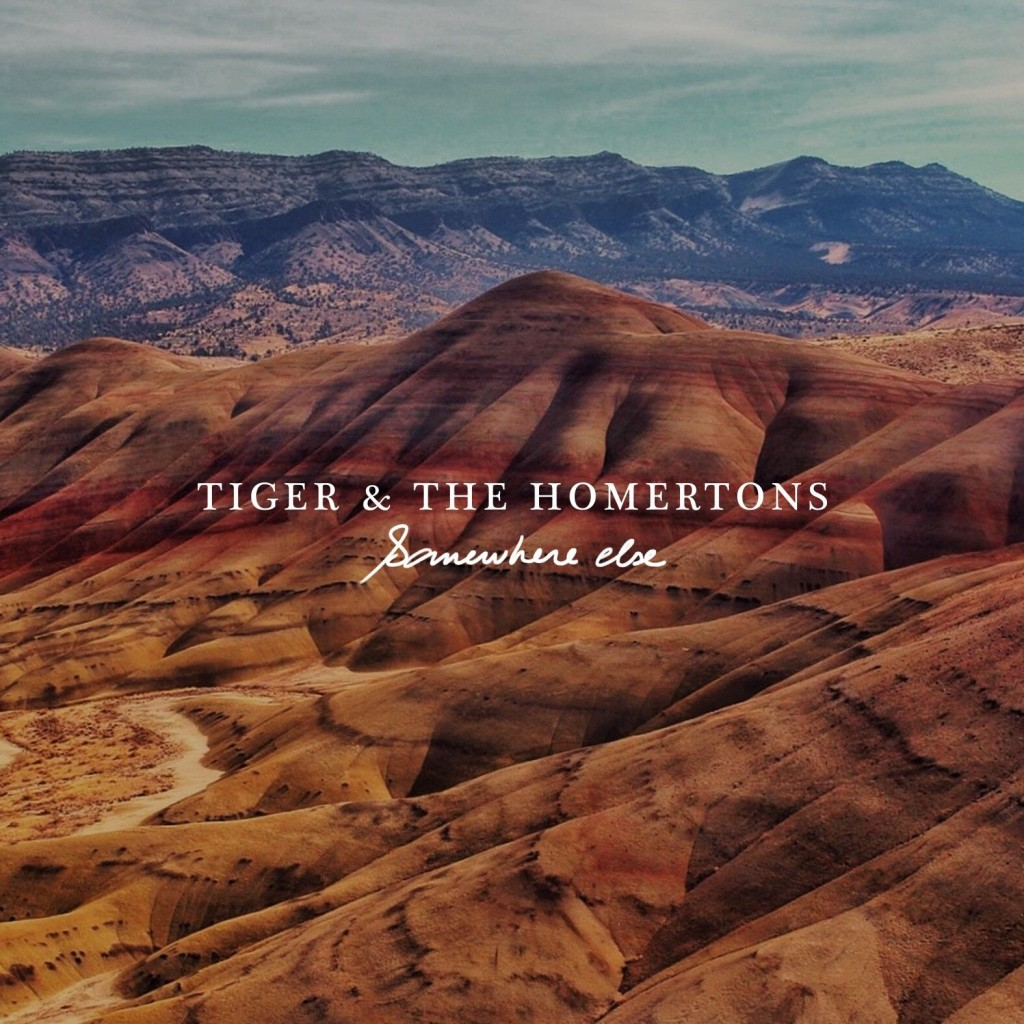 TIGER & THE HOMERTONS - Somewhere Else