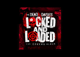 DEAD DAISIES – Locked And Loaded