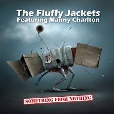 THE FLUFFY JACKETS - Something From Nothing