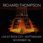 RICHARD THOMPSON - Live At Rock City, Nottingham 86