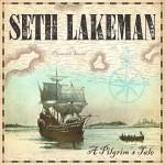 SETH LAKEMAN - A Pilgrim