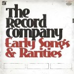 THE RECORD COMPANY – Early Songs And Rarities