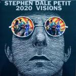 STEPHEN DALE PETIT - 2020 Visions