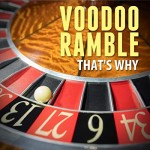 Voodoo Ramble - That's Why