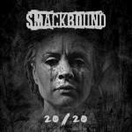 SMACKBOUND – 20 20