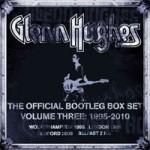GLENN HUGHES - Official Bootleg Box Set Volume 3, 1995-2010