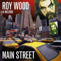 ROY WOOD AND WIZZARD – Mainstreet