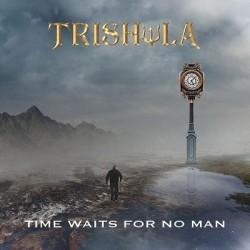 TRISHULA – Time Waits For No One