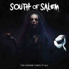 SOUTH OF SALEM – The Sinner Takes It All