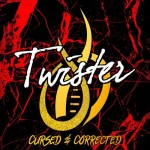TWISTER- Cursed and Corrected