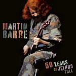 MARTIN BARRE - 50 Years Of Jethro Tull