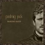 PADRAIG JACK – Making Sand