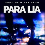 PARA LIA – Gone With The Flow