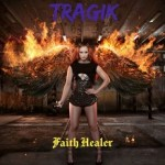 TRAGIK - Faith Healer