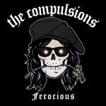 THE COMPULSIONS – Ferocious