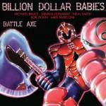 BILLION DOLLAR BABIES – Battleaxe