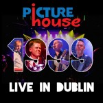 PICTUREHOUSE – 1999 Live in Dublin