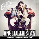 ANGELO TRISTAN – Acoustic Covers Lockdown EP