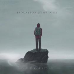 DAVID COURTNEY – Isolation Symphony