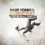 MARK VENNIS & A DIFFERENT PLACE – Fighting On All Fronts