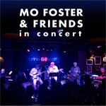 Mo Foster & Friends - In Concert