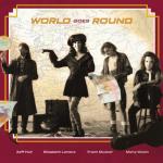 WORLD GOES ROUND - World Goes Around