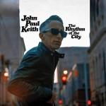 JOHN PAUL KEITH - The Rhythm of the City