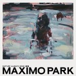 MAXIMO PARK – Nature Always Wins