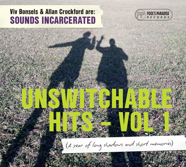 SOUNDS INCARCERATED – Unswitchable Hits Vol 1
