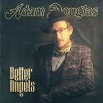 AdamDouglas-BetterAngels-1440x1440