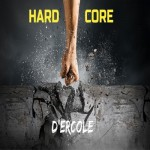 D'ERCOLE - Hard Core