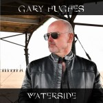 GARY HUGHES- Waterside