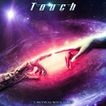 TOUCH-Tomorrow Never Comes